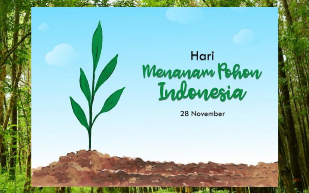 Hari Menanam Pohon Indonesia 28 November 2019